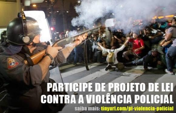 Participe da construção de Projeto de Lei contra a Violência Policial!